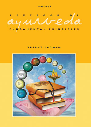 Volume 1 - Textbook of Ayurveda: Fundamental Principles