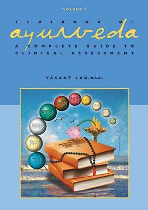Volume 2 - Textbook of Ayurveda: A Complete Guide to Clinical Assessment