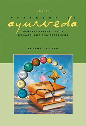 Volume 3 - Textbook of Ayurveda: General Principles of Management and Treatment